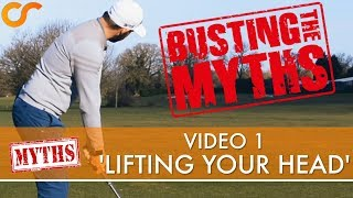 COMMON MYTHS IN GOLF - LIFTING YOUR HEAD 1/4