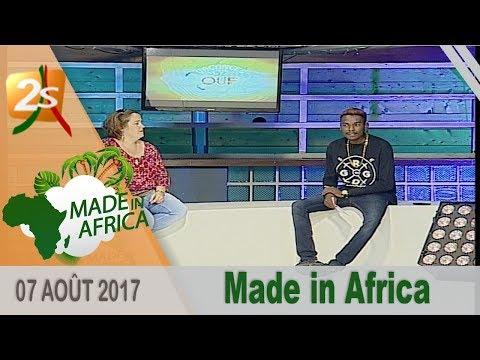 MADE IN AFRICA DU 07 AOÛT 2017