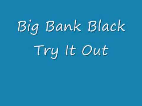 Try It Out Big Bank Black