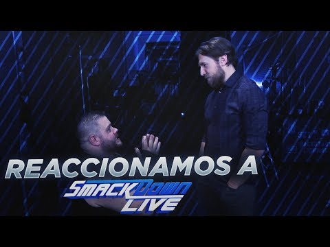 REACCIONAMOS A WWE SMACKDOWN 21/11 /17 | LA NXT TOMA SMACKDOWN!