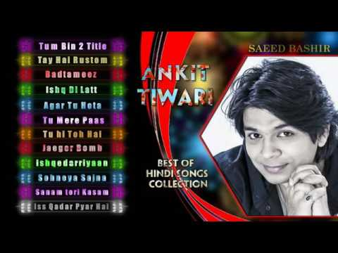 Best of Ankit Tiwari SuperHit Collection Hindi Latest Songs
