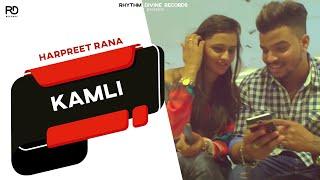 Latest Punjabi Songs 2017 | KAMLI: Harpreet Rana (Full Song) | New Punjabi Songs 2017