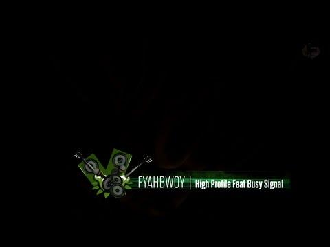 FYAHBWOY - High profile Feat. Busy Signal - (LYRICS VIDEO)