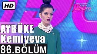 İşte Benim Stilim - Aybüke Kemiyeva - 86. Bölüm 7. Sezon