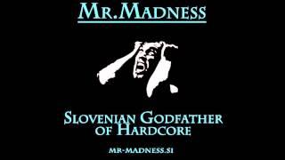 Mr. Madness @ Gabber.FM / Madcore27 part 6 / 18.1.2013