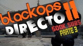 8 Horas Jugando Rebota,Rebota Especial 500k Subs - Black Ops 2 DIRECTO - Parte [3/4]