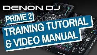Denon DJ Prime 2 Training Tutorial & Video Manual - Tips & Tricks