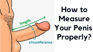 How to Measure Your Penis (The Right Way)- A Step-by-Step Guide to Measure Your Penis Properly!