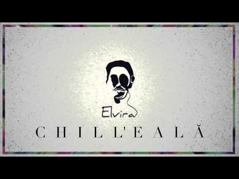 Elvira - Chill'eala (Garage Version)