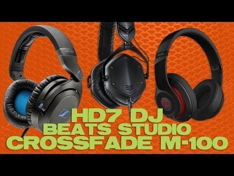 DJ Headphone Review: Beats Studio vs Sennheiser HD7 DJ vs V-Moda Crossfade M-100 Review