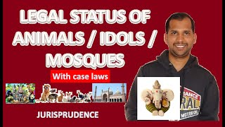 Legal Status of Animals, Idols and Mosques | Jurisprudence