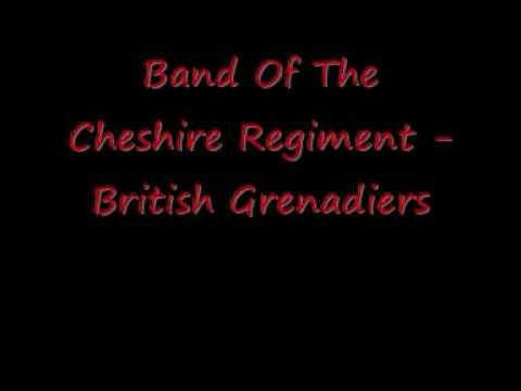 Band Of The Cheshire Regiment - British Grenadiers