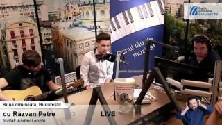 Repeat youtube video Andrei Leonte - O nefericita si un nebun (LIVE la BucurestiFM)