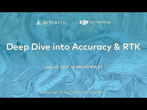 Deep Dive into Accuracy & RTK Webinar