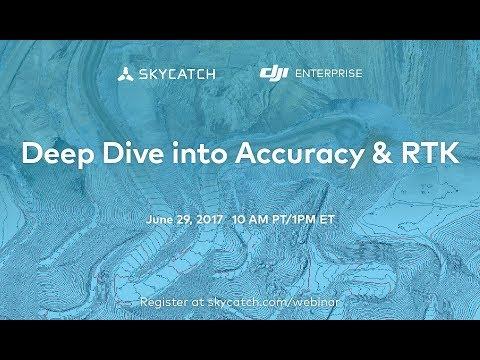 Deep Dive into Accuracy & RTK Webinar