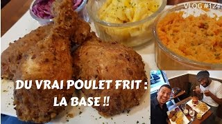 Du vrai poulet frit, la base ! - VLOG #124