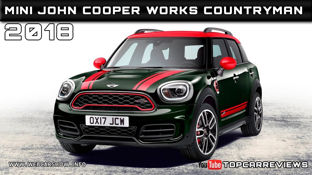 new mini car release date2018 Mini John Cooper Works Countryman Review Rendered Price Specs