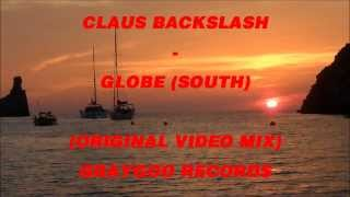 CLAUS BACKSLASH - GLOBE # SOUTH + NORTH (ORIGINAL VIDEO MIX)
