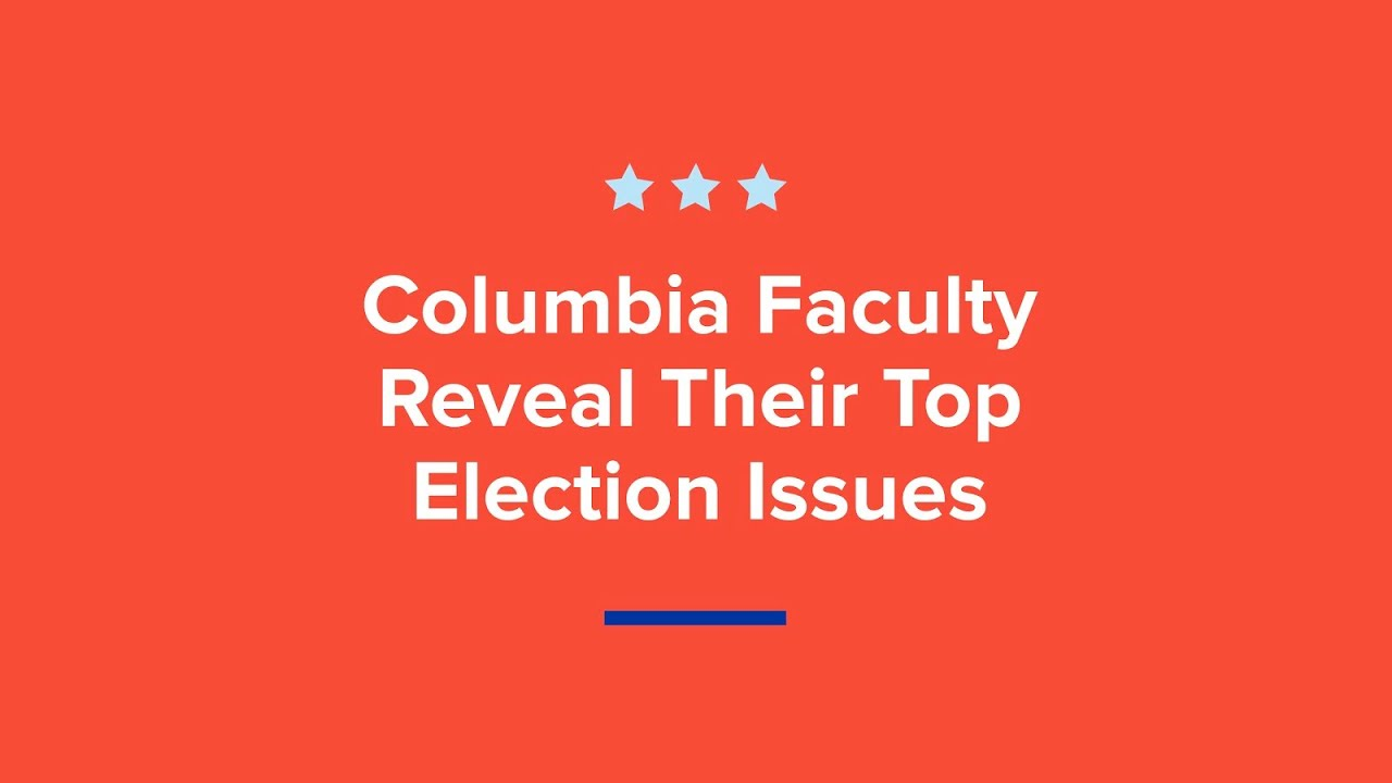 Vote Smart: What Columbia Faculty Want to Know From the Presidential Candidates