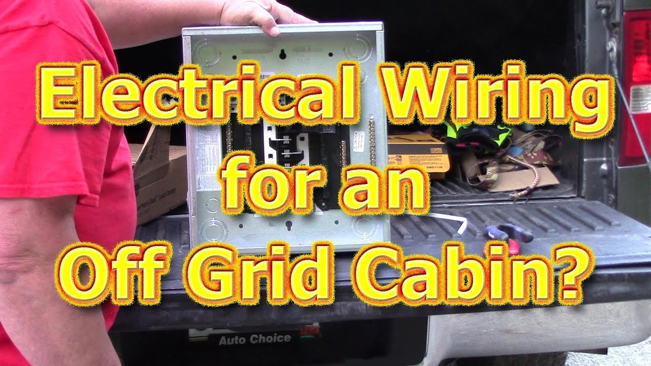 medium resolution of electric wiring for the off grid cabin youtubeelectric wiring for the off grid cabin