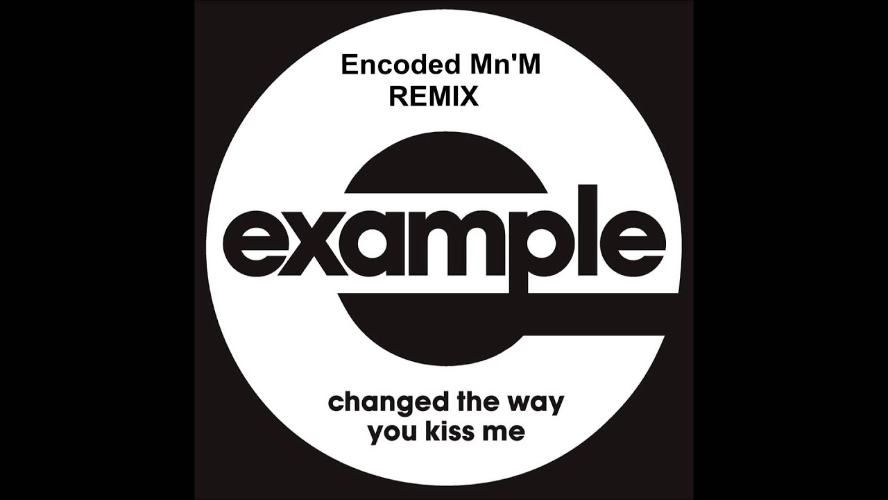 Change the way you kiss me example lyrics