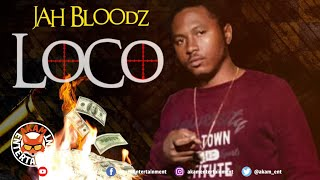 Jah Bloodz - Loco - February 2020