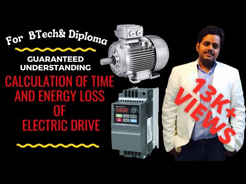 Lecture 7.Calculation of time and Energy loss Electric Drive(Hindi)