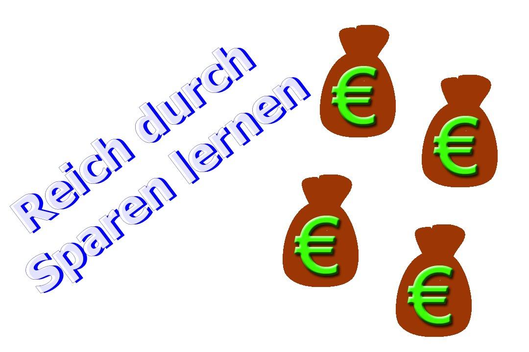 Reich Durch Sparen