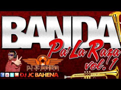 banda pa' la raza mix [vol.1] - dj jc bahena