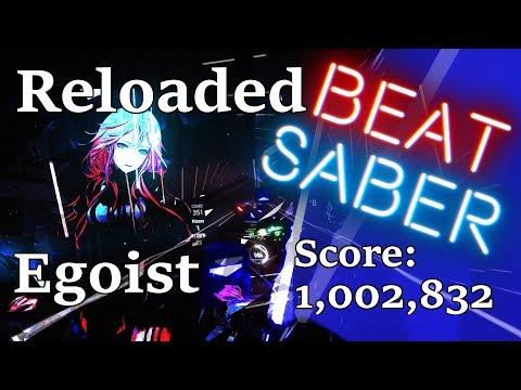 Beat Saber | RELOADED | Expert + (EGOIST) | Mapped by Saut