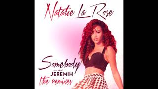 "Modern Machines Remix - Natalie La Rose ""Somebody"" feat. Jeremih"