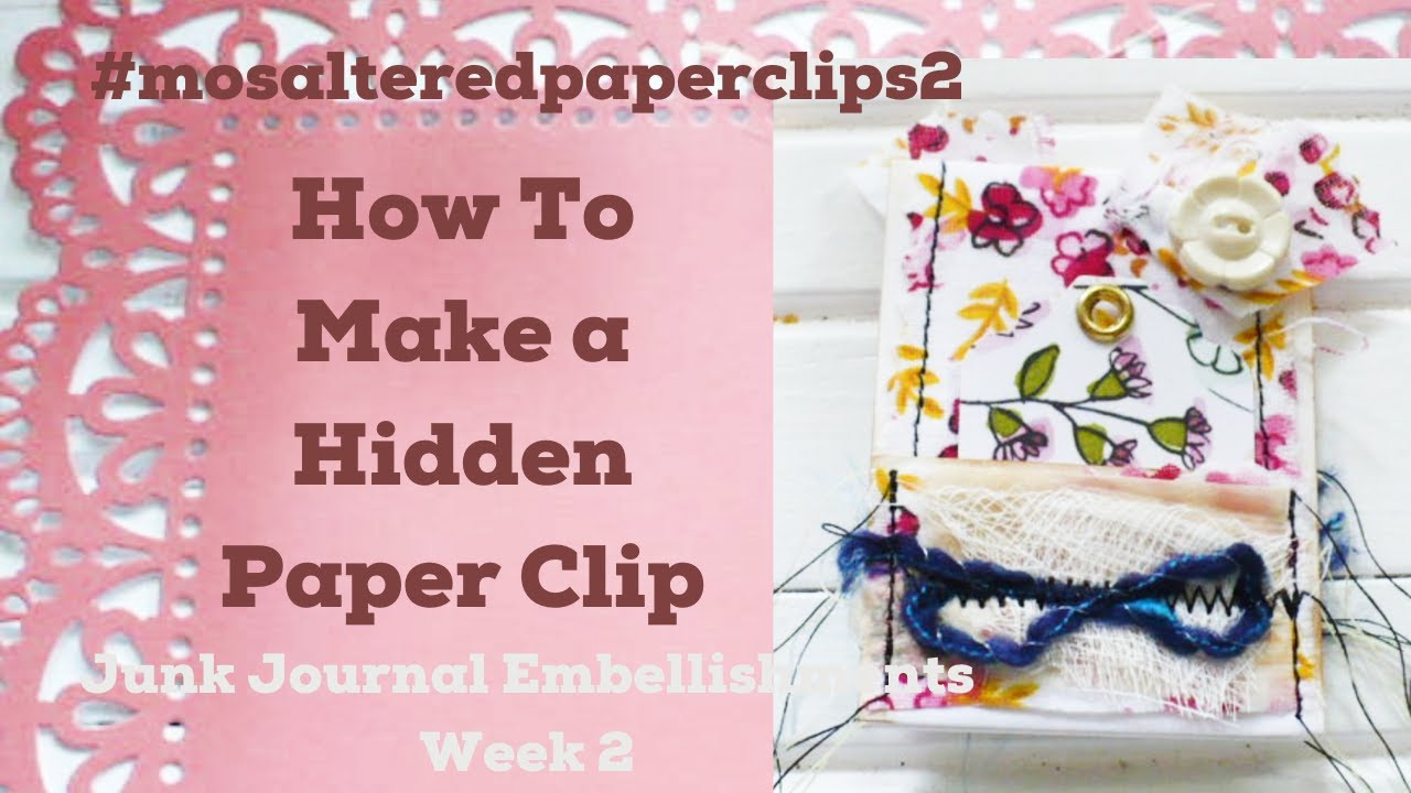Altered Paper Clip Challenge Week 2 - Make a Hidden Paperclip Bookmarks for your Junk Journals