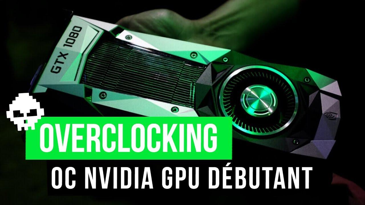 comment overclocker sa carte graphique nvidia Guide Débutant   Overclocker sa carte graphique NVIDIA !   YouTube