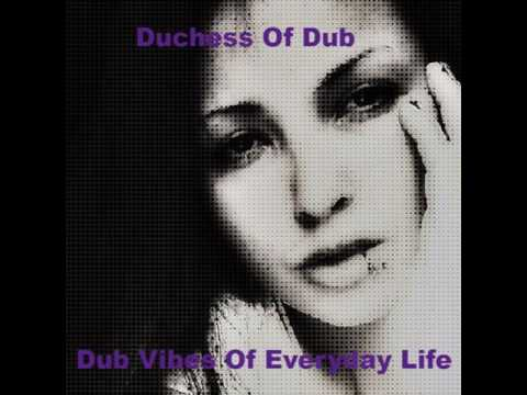 Duchess Of Dub - Dub Vibes Of Everyday Life Mix