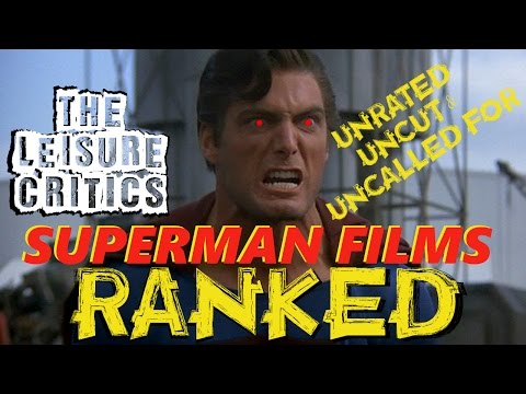Superman Films RANKED Full Episode - Leisure Time