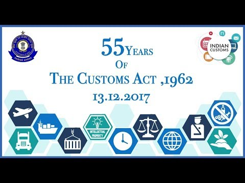 55 YEARS OF THE CUSTOMS ACT 1962