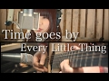 Time goes by / Every Little Thing (フル)歌詞付き【Covered by GBG】