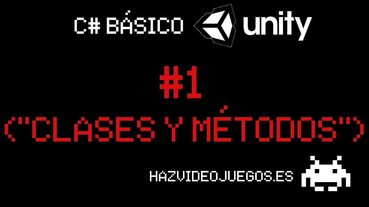 Clases y Métodos - C# Básico para Unity en español