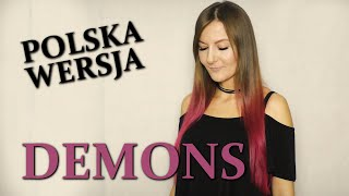 DEMONS - Imagine Dragons POLSKA WERSJA | POLISH VERSION by Kasia Staszewska Video