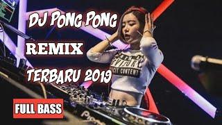 Download Lagu DJ PONG PONG REMIX FULL BASS TERBARU 2020 - LAGU VIRAL mp3