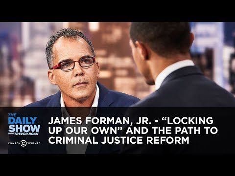 """James Forman, Jr. – """"Locking Up Our Own"""" and the Path to Criminal Justice Reform 
