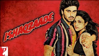 Relive the Magic of Ishaqzaade | Arjun Kapoor | Parineeti Chopra