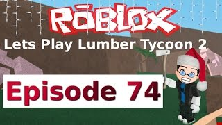 Roblox - Lets Play Lumber Tycoon 2 - Ep 74