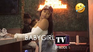 BABY GIRL TV: EPISODE 1