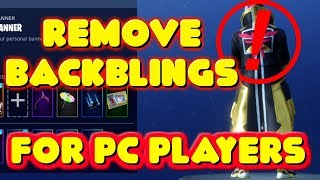 THE EASIEST WAY TO GET RID OF/REMOVE BACKBLING IN FORTNITE SEASON 5 - PC PLAYERS