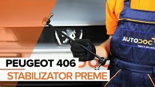Kako zamenjati Prednji stabilizator na PEUGEOT 406 VODIČ | AUTODOC