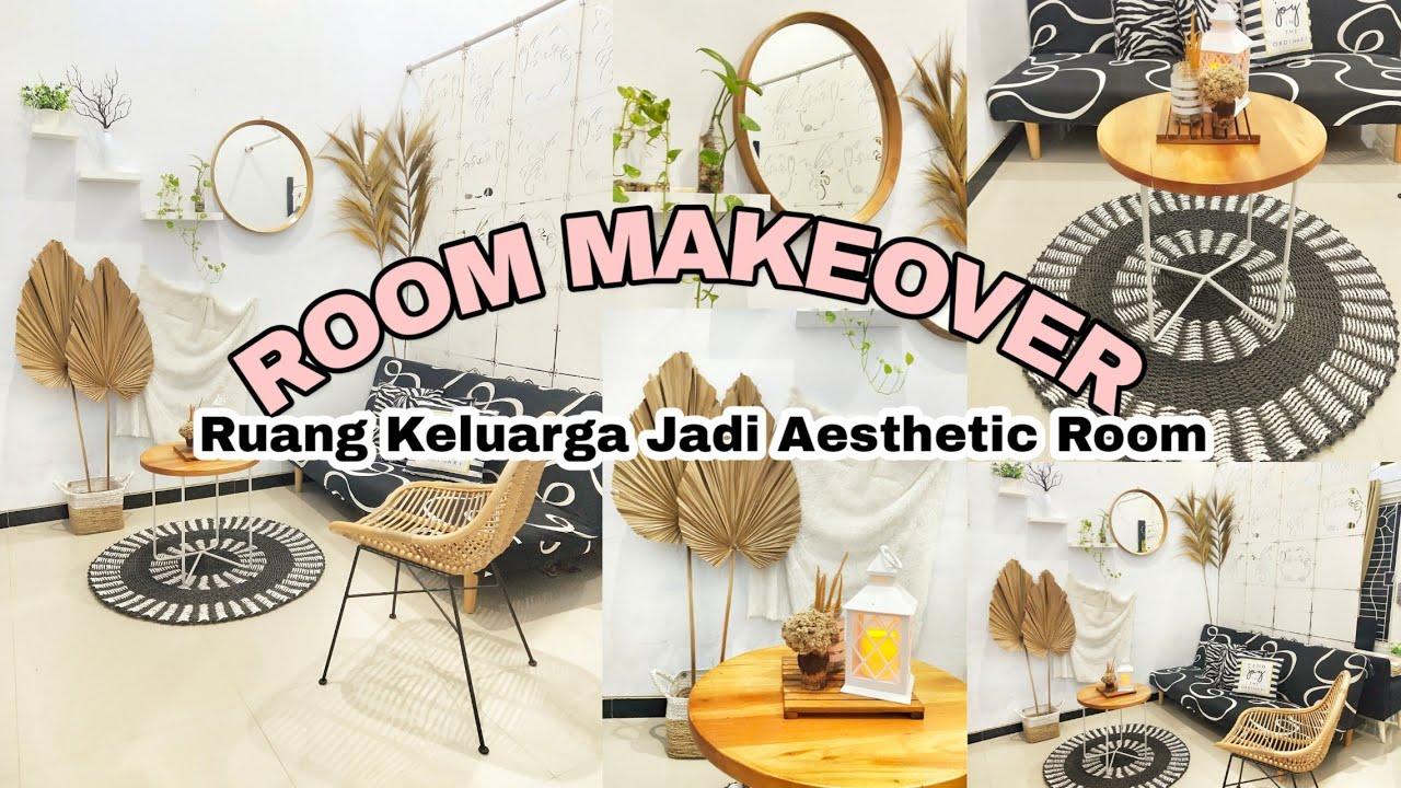 Room Makeover Ruang Keluarga Jadi Aesthetic Room Youtube