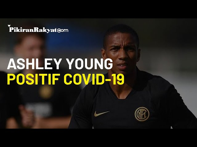 Badai Virus Corona Hantui Inter, Giliran Ashley Young Dinyatakan Positif Covid-19