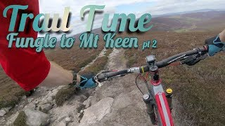 Fungle Singletrack to Mount Keen - Part 2