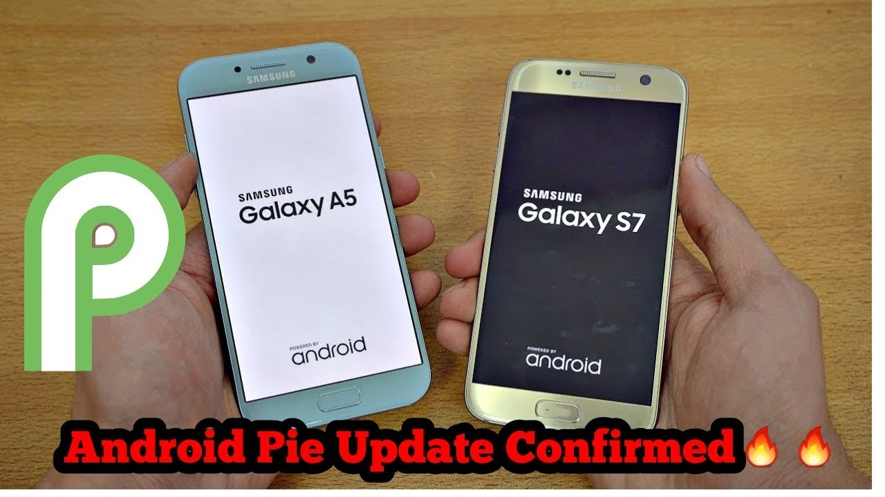 Galaxy S7/S7 Edge And A Series 2017 Android Pie Update Confirmed🔥🔥